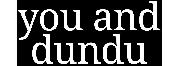 you and dundu